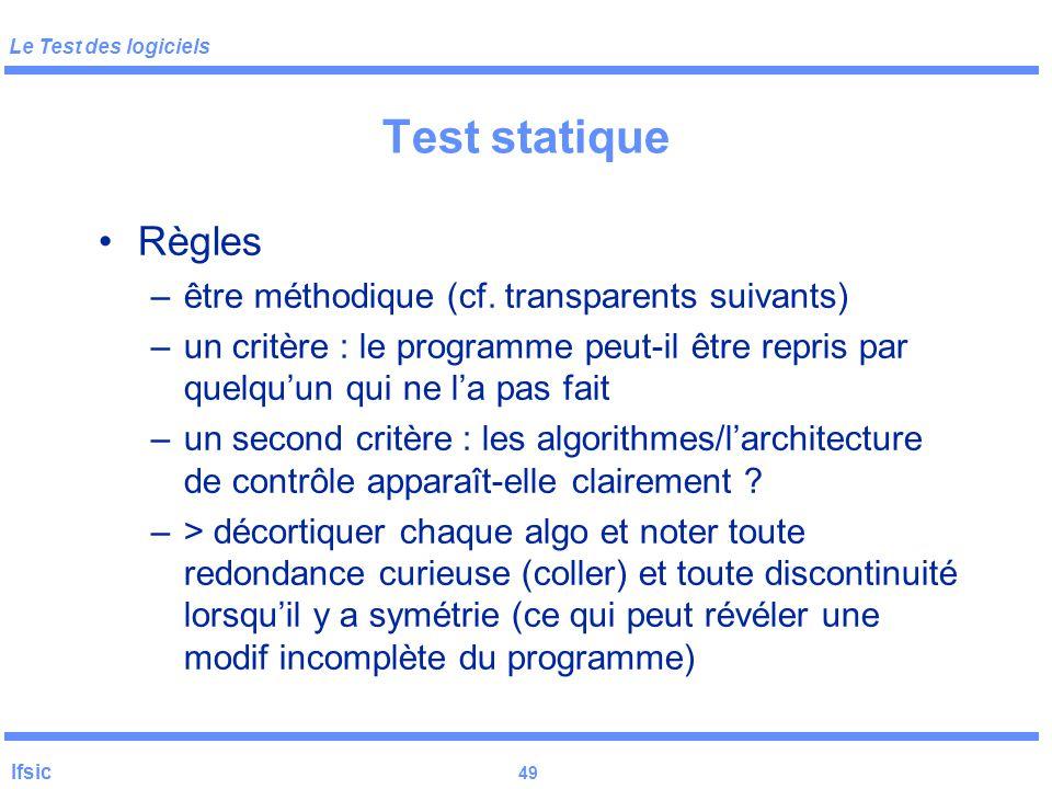 Test statique Règles être méthodique (cf. transparents suivants)