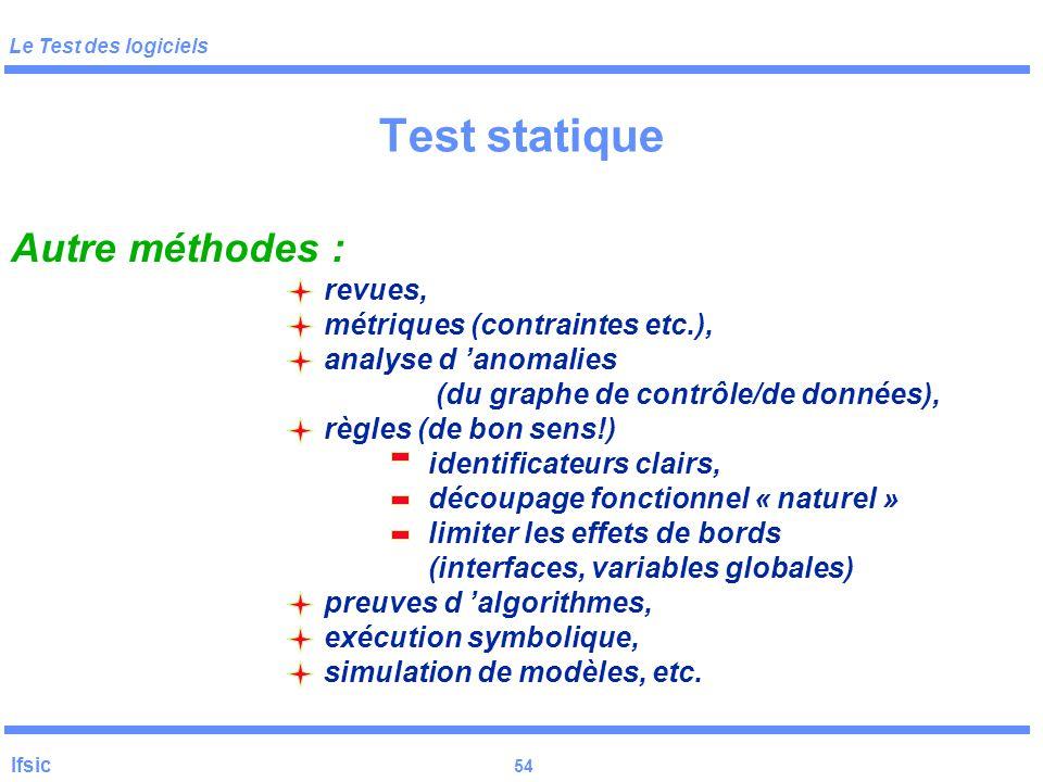Test statique Autre méthodes : revues, métriques (contraintes etc.),
