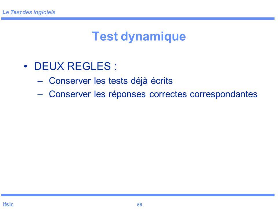 Test dynamique DEUX REGLES : Conserver les tests déjà écrits