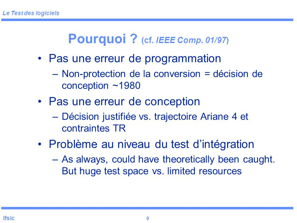 Pourquoi (cf. IEEE Comp. 01/97)