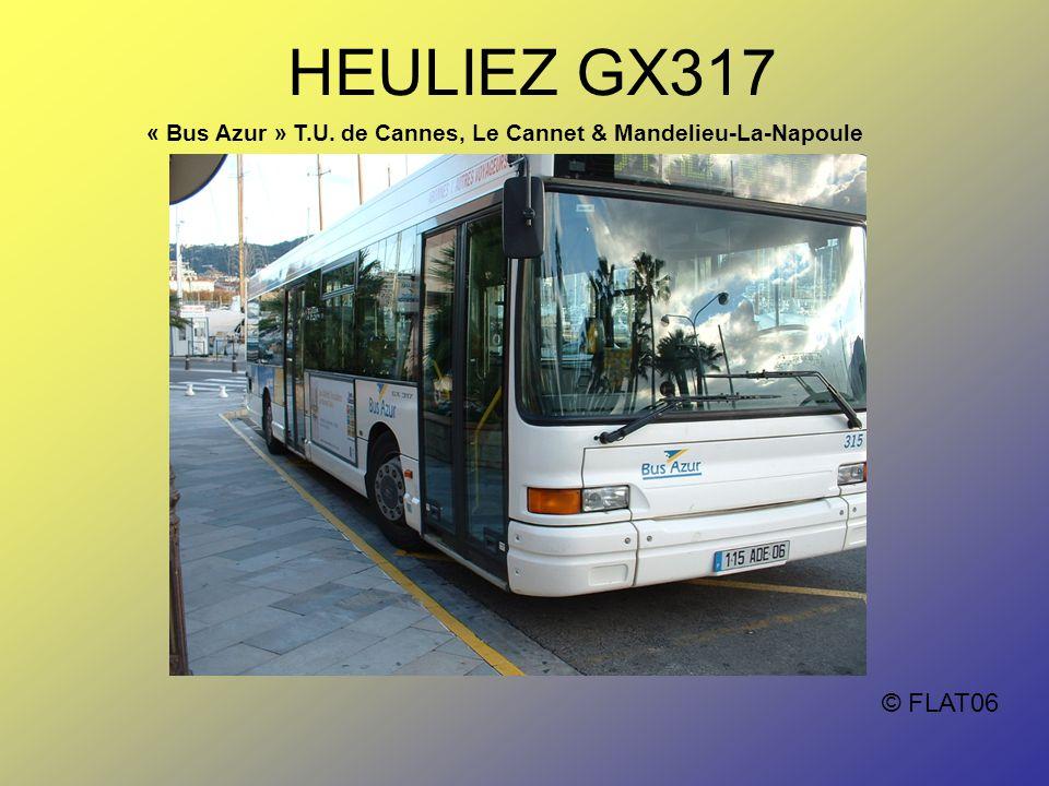 HEULIEZ GX317 « Bus Azur » T.U. de Cannes, Le Cannet & Mandelieu-La-Napoule © FLAT06