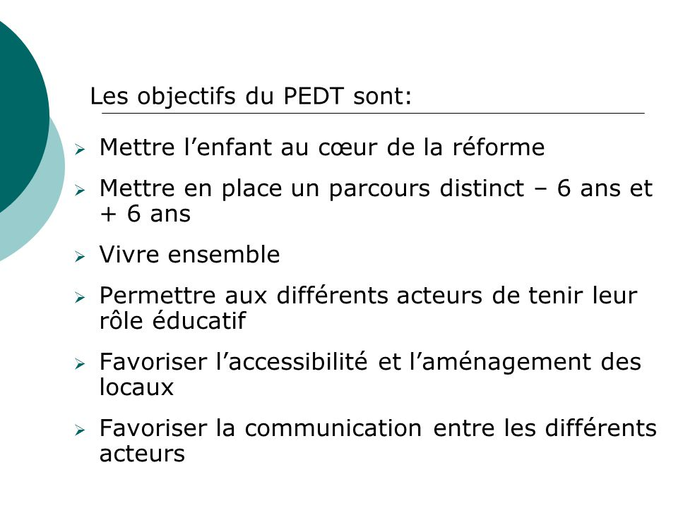 Les objectifs du PEDT sont:
