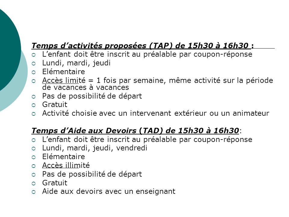 Temps d'activités proposées (TAP) de 15h30 à 16h30 :