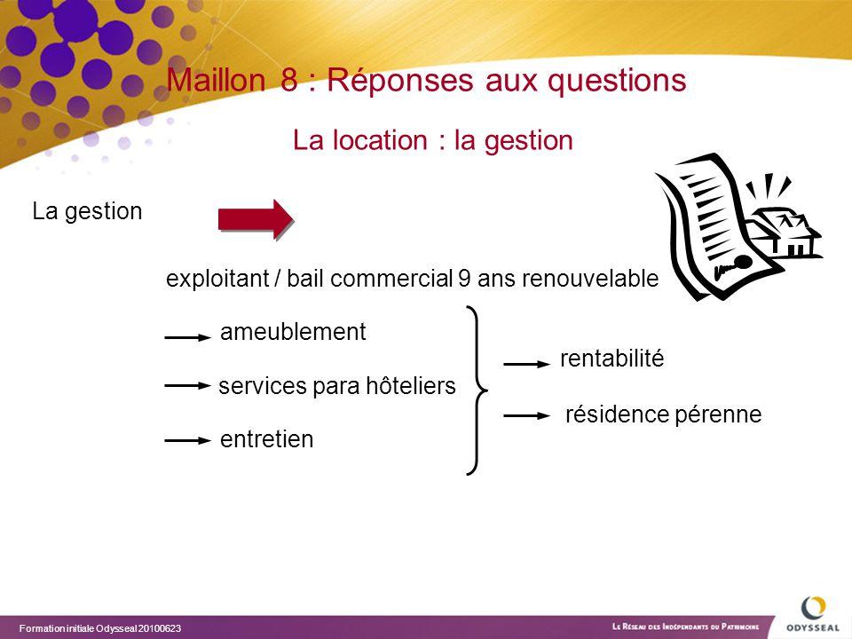 Maillon 8 : Réponses aux questions La location : la gestion
