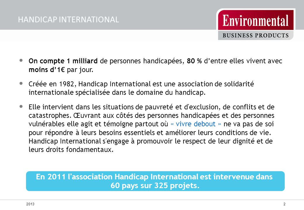 En 2011 l association Handicap International est intervenue dans