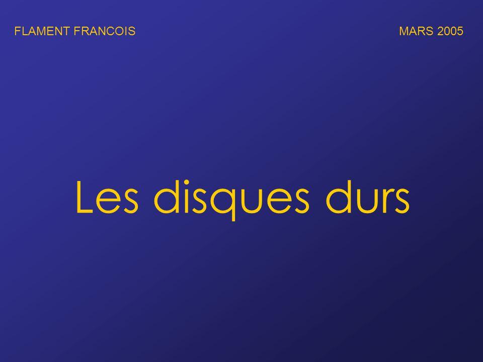 FLAMENT FRANCOIS MARS 2005 Les disques durs