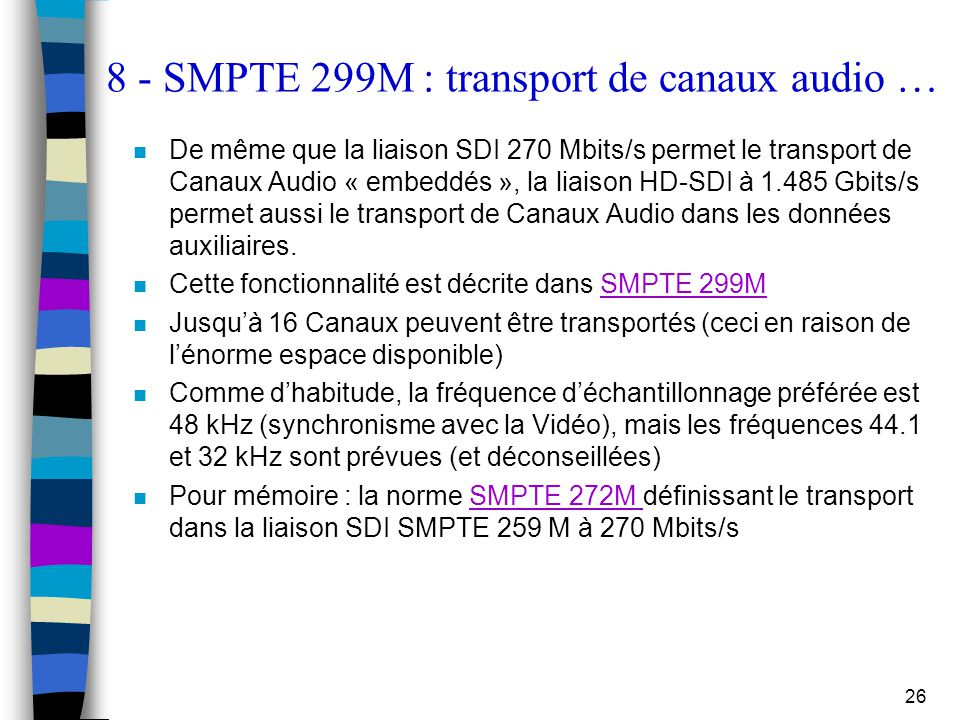 8 - SMPTE 299M : transport de canaux audio …