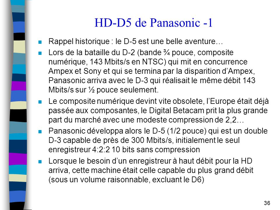 HD-D5 de Panasonic -1 Rappel historique : le D-5 est une belle aventure…