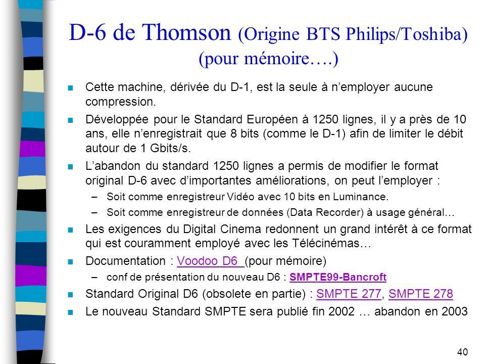 D-6 de Thomson (Origine BTS Philips/Toshiba) (pour mémoire….)