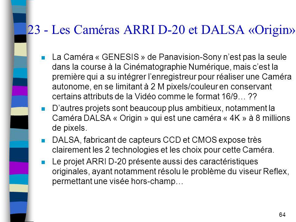 23 - Les Caméras ARRI D-20 et DALSA «Origin»