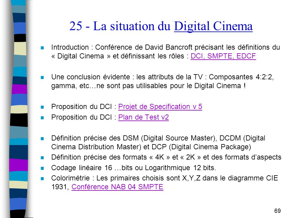 25 - La situation du Digital Cinema