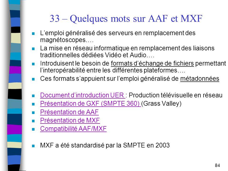 33 – Quelques mots sur AAF et MXF