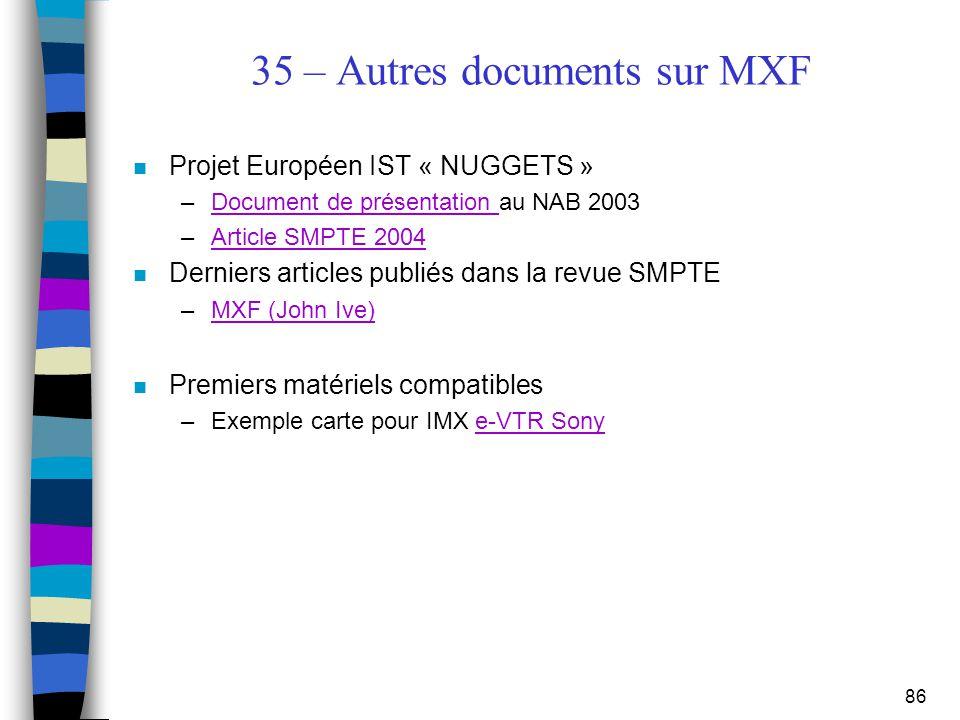 35 – Autres documents sur MXF