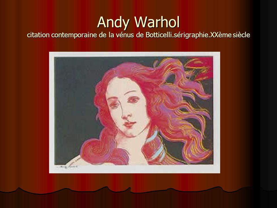 Andy Warhol citation contemporaine de la vénus de Botticelli