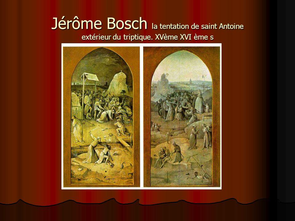 Jérôme Bosch la tentation de saint Antoine extérieur du triptique