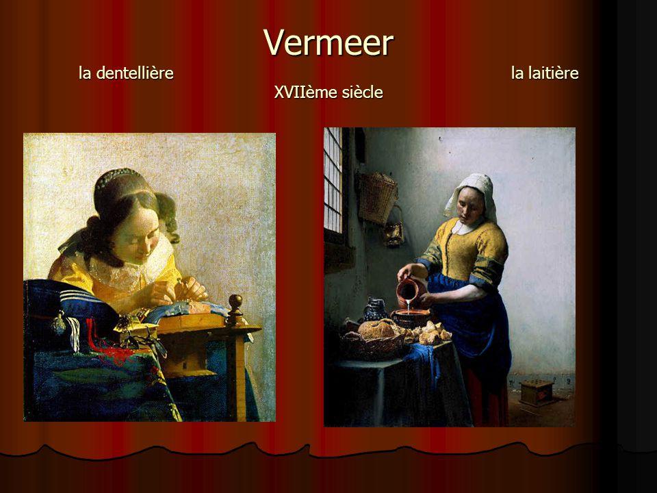 Vermeer la dentellière la laitière XVIIème siècle