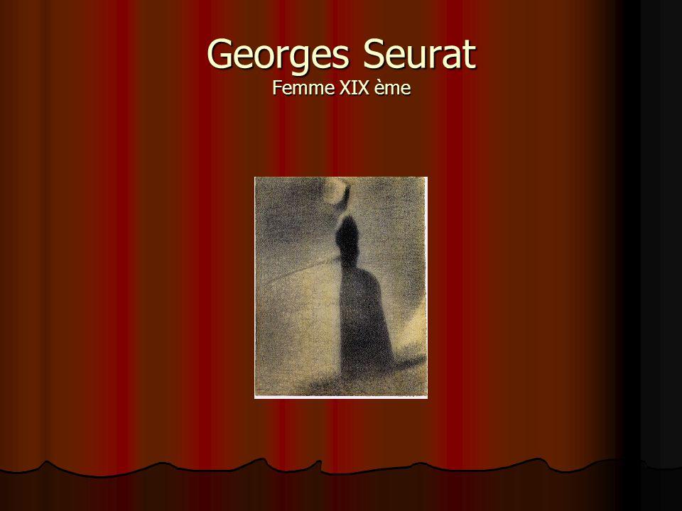 Georges Seurat Femme XIX ème