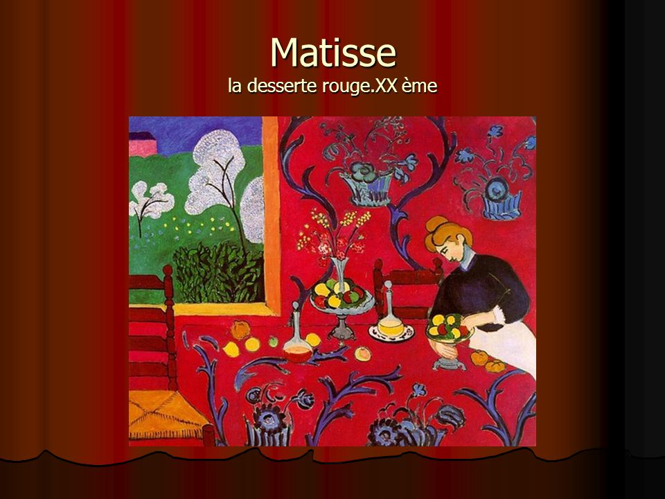 Matisse la desserte rouge.XX ème