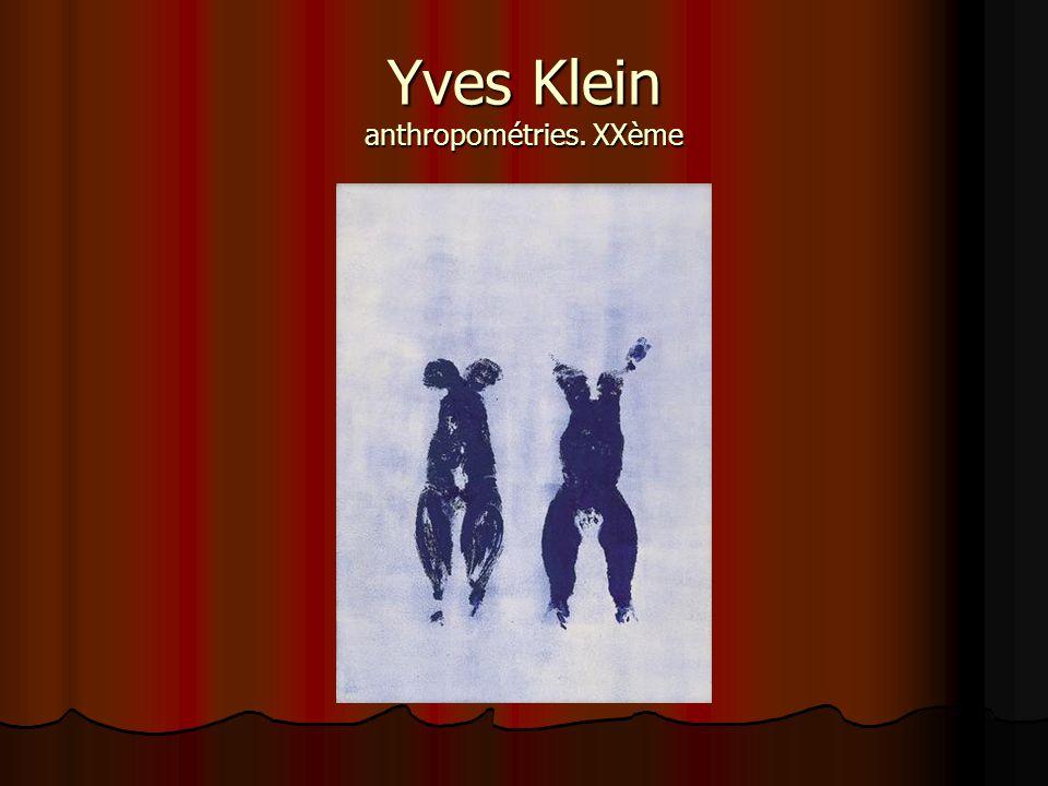 Yves Klein anthropométries. XXème