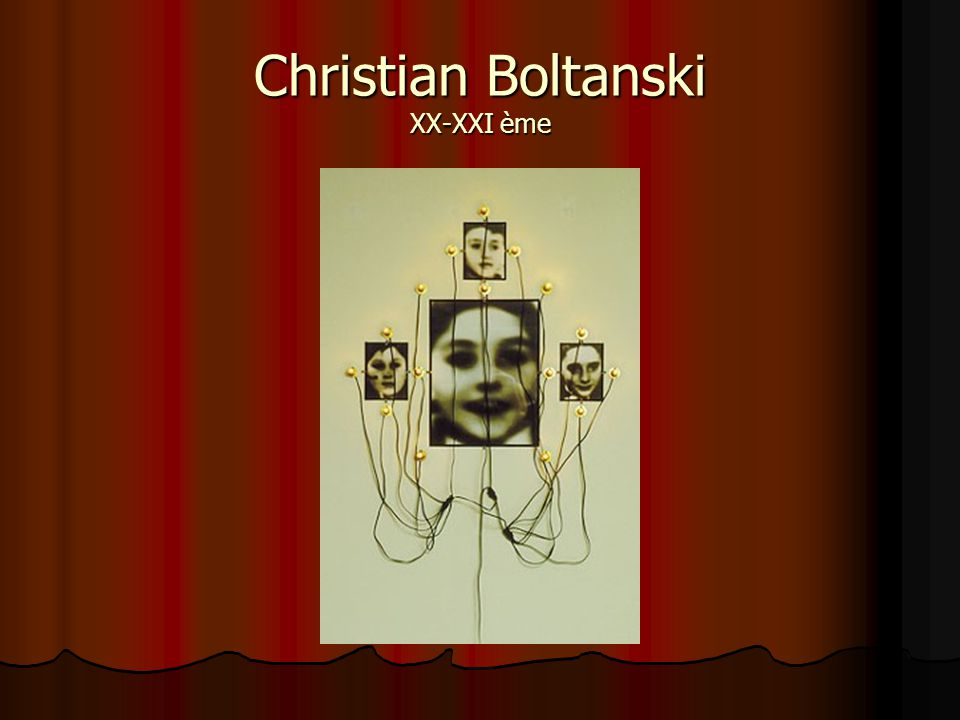 Christian Boltanski XX-XXI ème