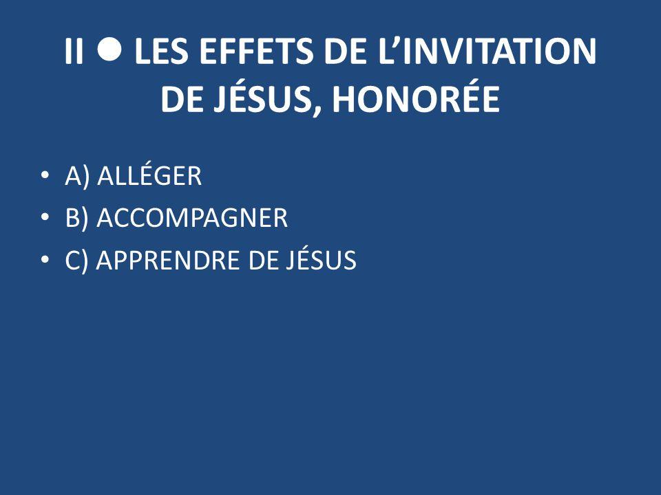 II  LES EFFETS DE L'INVITATION DE JÉSUS, HONORÉE