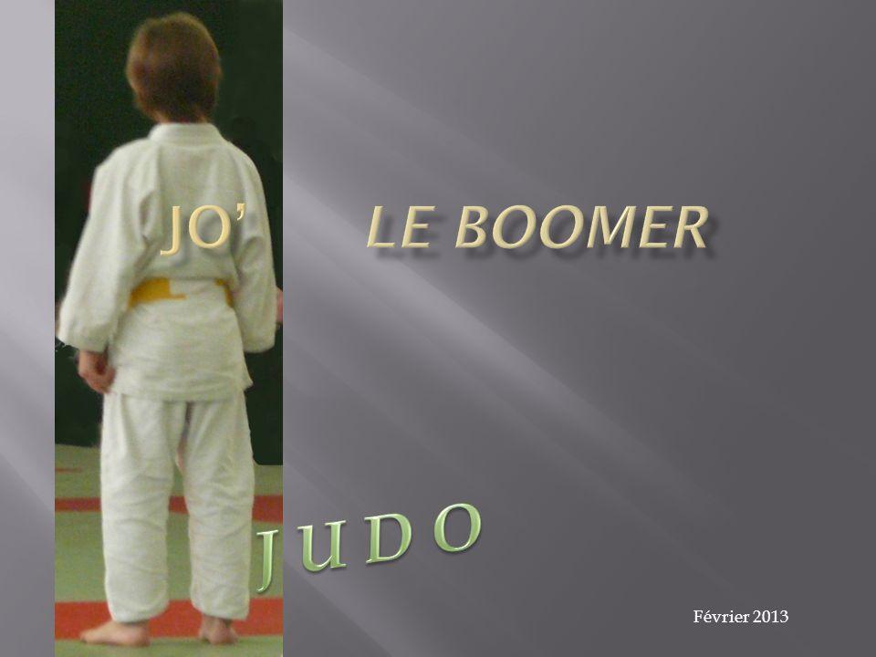 JO' Le Boomer J U D O Février 2013