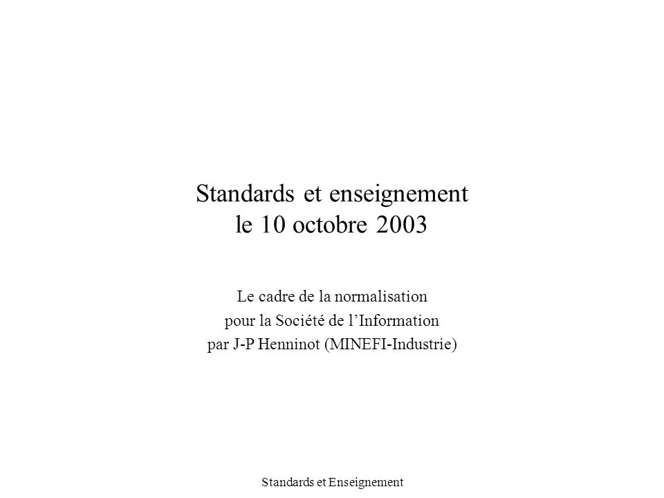 Standards et enseignement le 10 octobre 2003
