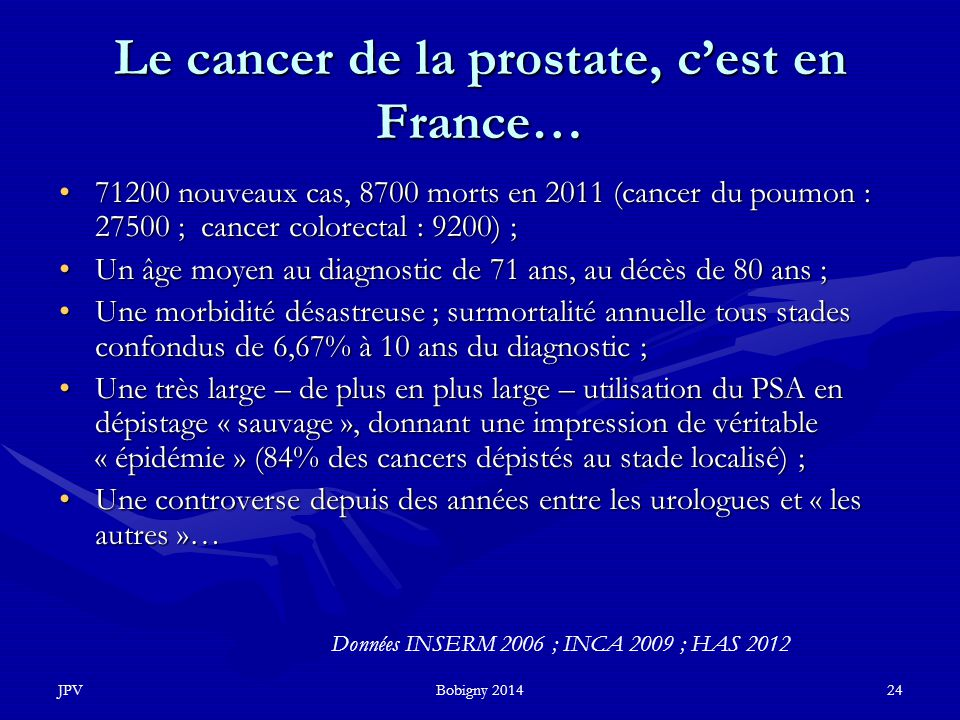 Le cancer de la prostate, c'est en France…