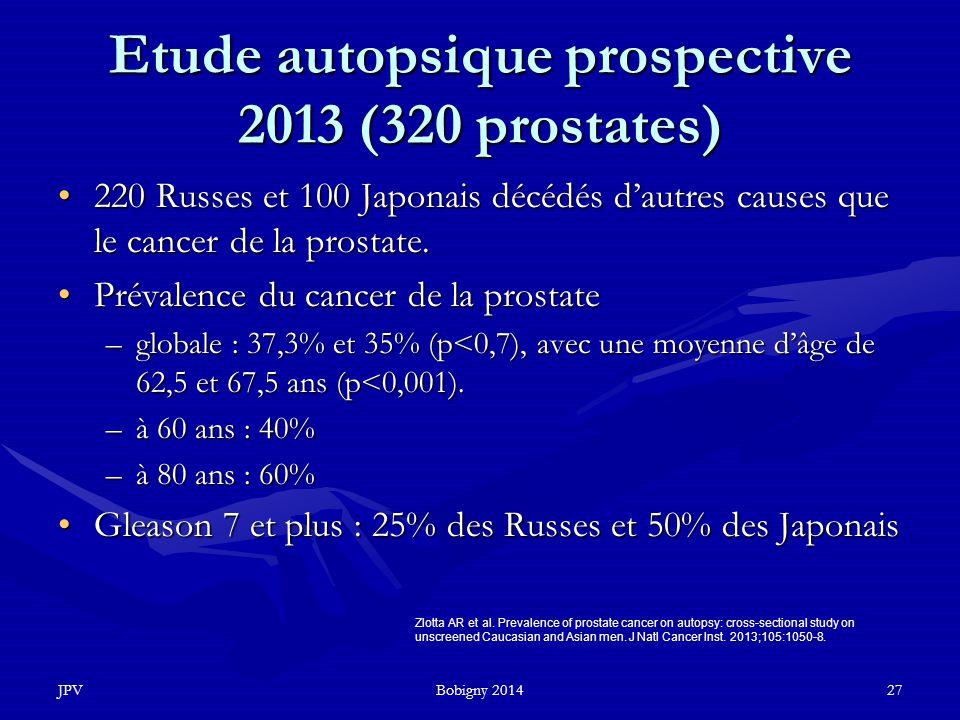 Etude autopsique prospective 2013 (320 prostates)