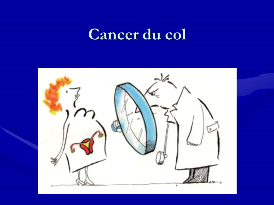 Cancer du col