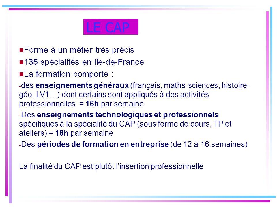 LE CAP Forme à un métier très précis 135 spécialités en Ile-de-France