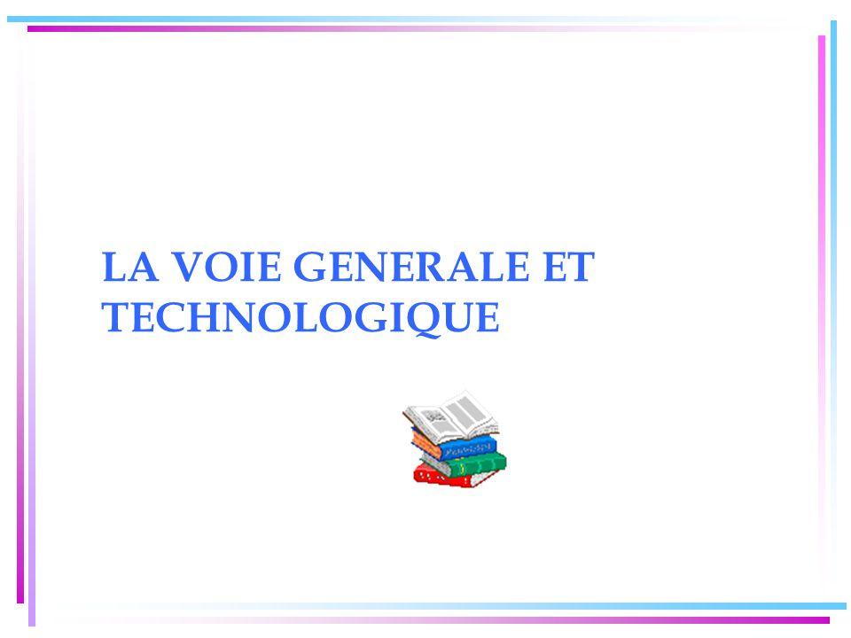 LA VOIE GENERALE ET TECHNOLOGIQUE