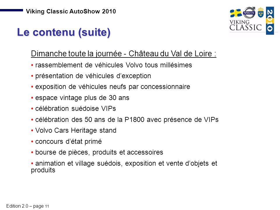 Le contenu (suite) Dimanche toute la journée - Château du Val de Loire : rassemblement de véhicules Volvo tous millésimes.