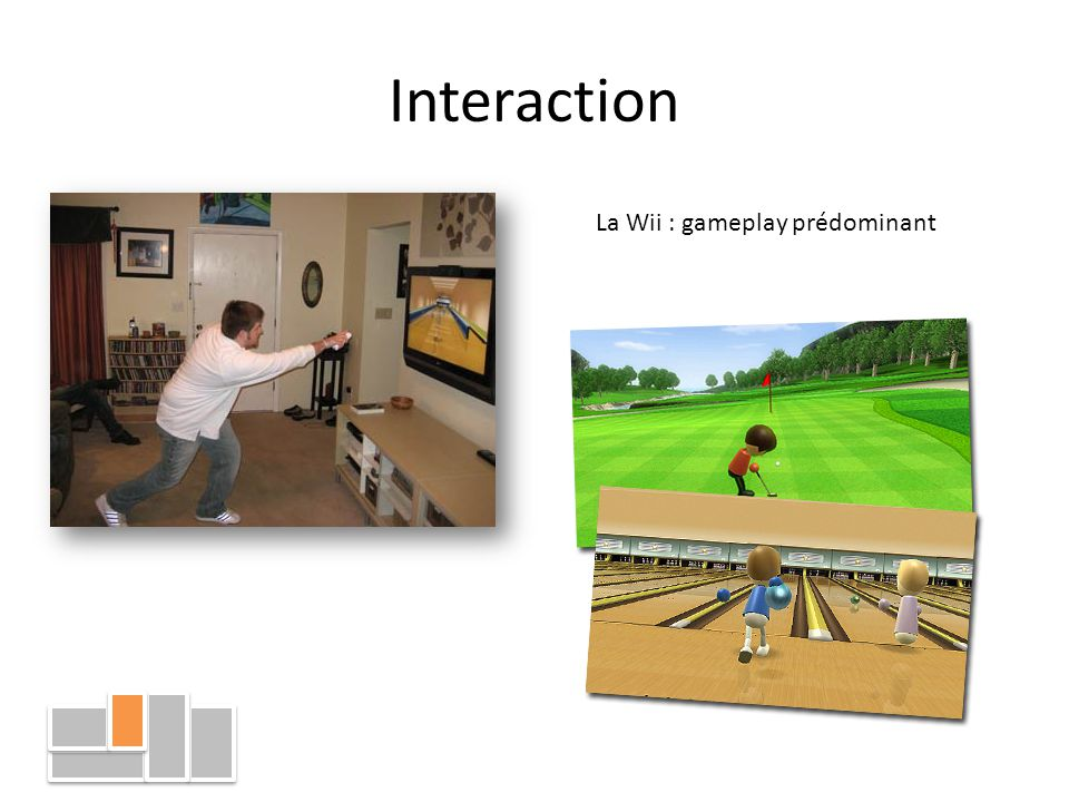 Interaction La Wii : gameplay prédominant