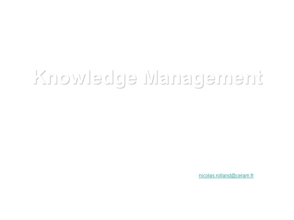 Knowledge Management Nicolas Rolland