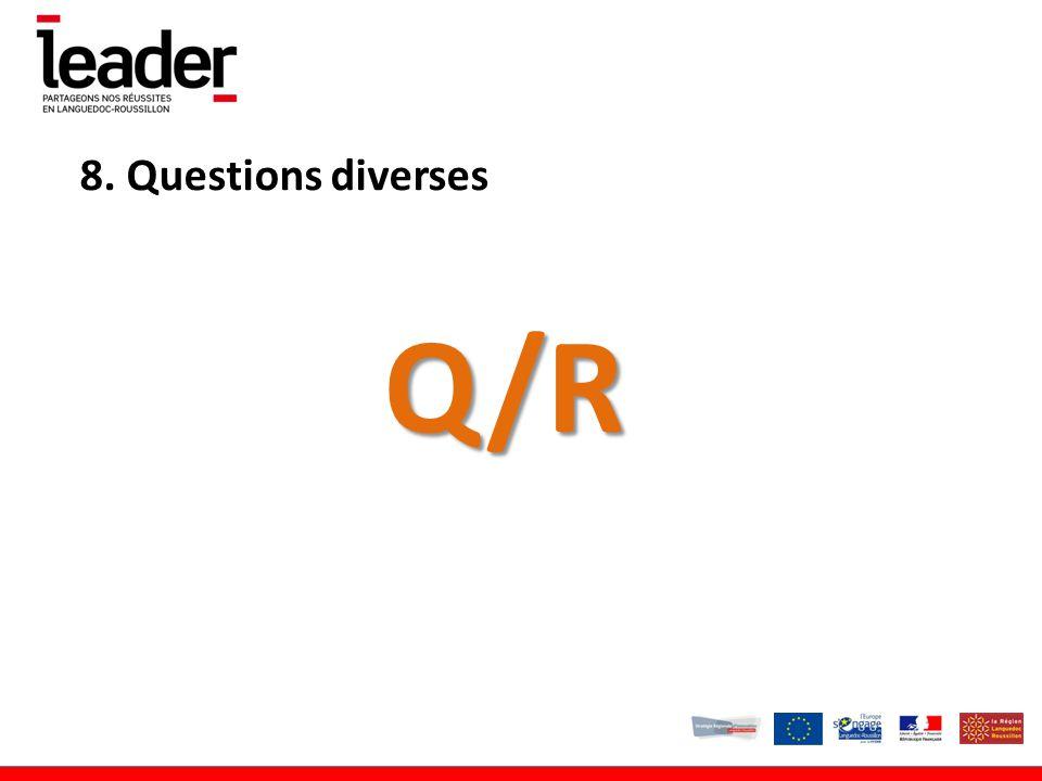 8. Questions diverses Q/R