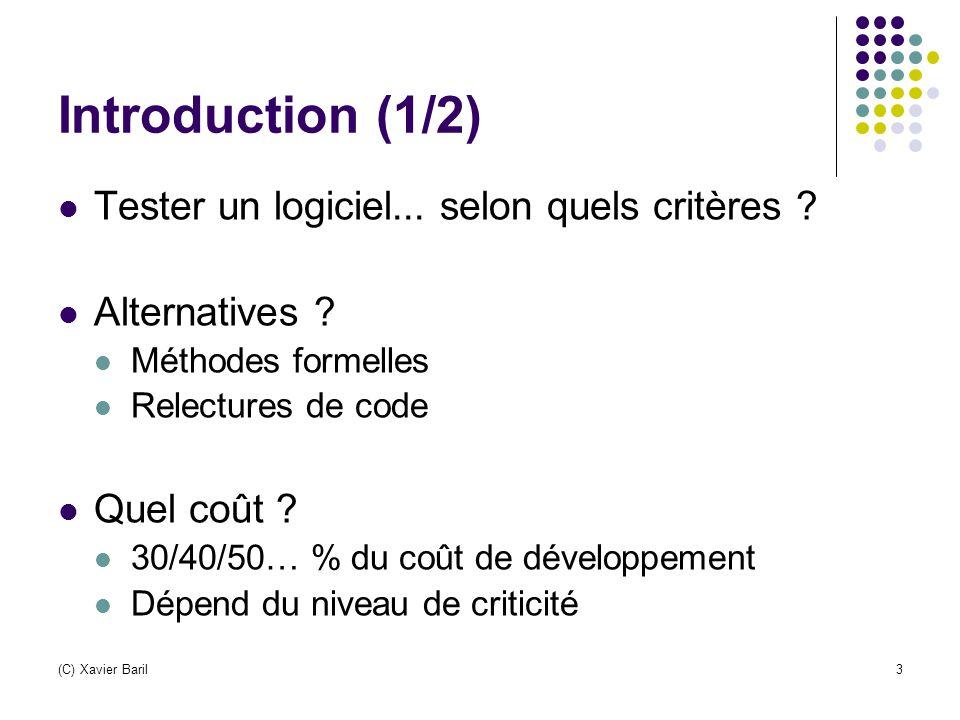 Introduction (1/2) Tester un logiciel... selon quels critères