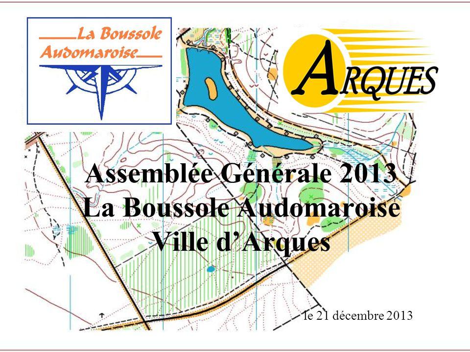 Assemblée Générale 2013 La Boussole Audomaroise Ville d'Arques