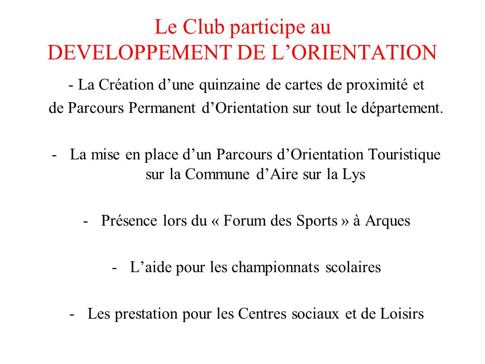 Le Club participe au DEVELOPPEMENT DE L'ORIENTATION