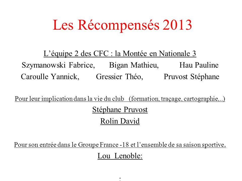 Les Récompensés 2013 L'équipe 2 des CFC : la Montée en Nationale 3