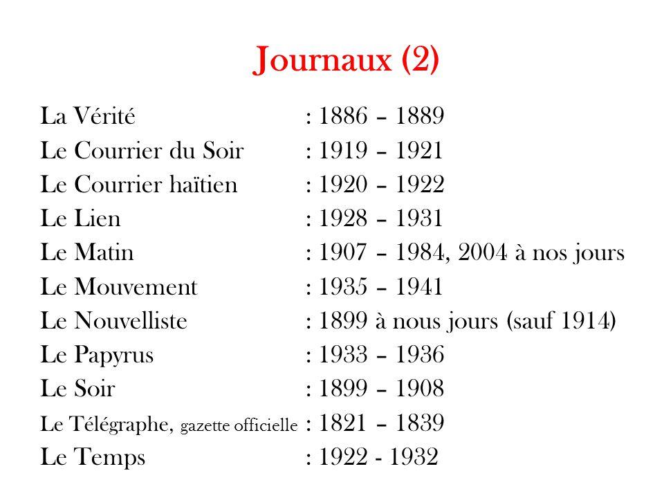 Journaux (2) La Vérité : 1886 – 1889 Le Courrier du Soir : 1919 – 1921