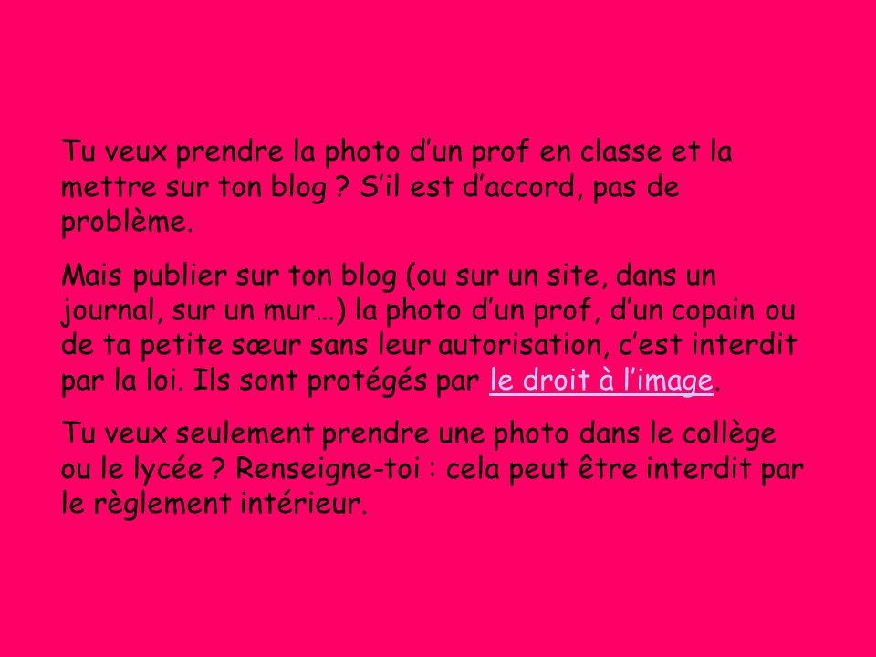 Tu veux prendre la photo d'un prof en classe et la mettre sur ton blog