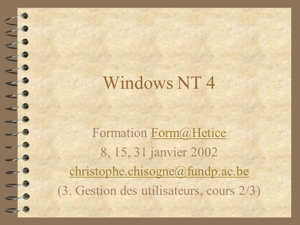 Windows NT 4 Formation Form@Hetice 8, 15, 31 janvier 2002
