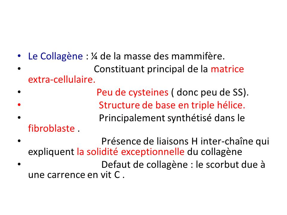Le Collagène : ¼ de la masse des mammifère.
