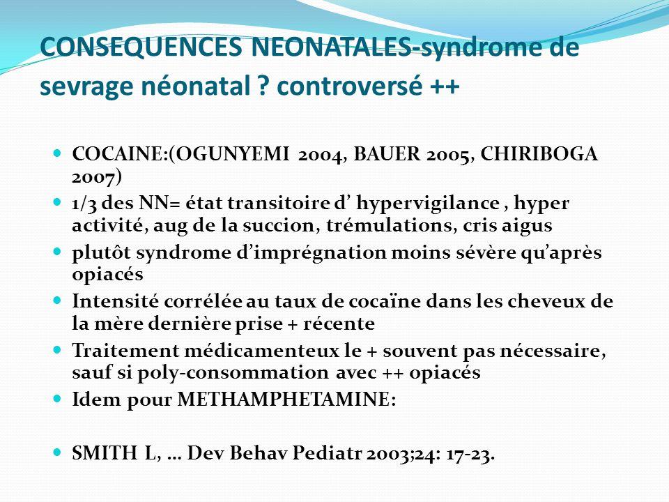 CONSEQUENCES NEONATALES-syndrome de sevrage néonatal controversé ++