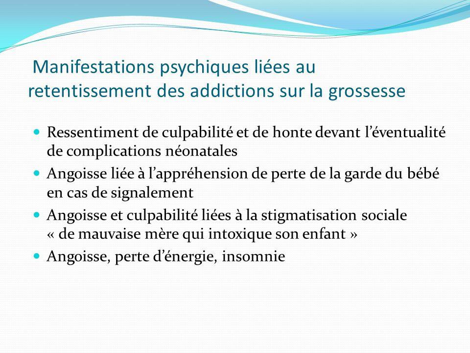 Manifestations psychiques liées au retentissement des addictions sur la grossesse