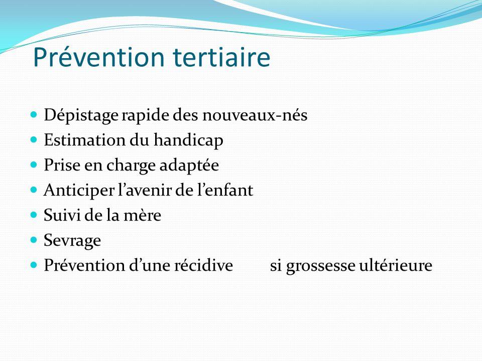 Prévention tertiaire Dépistage rapide des nouveaux-nés