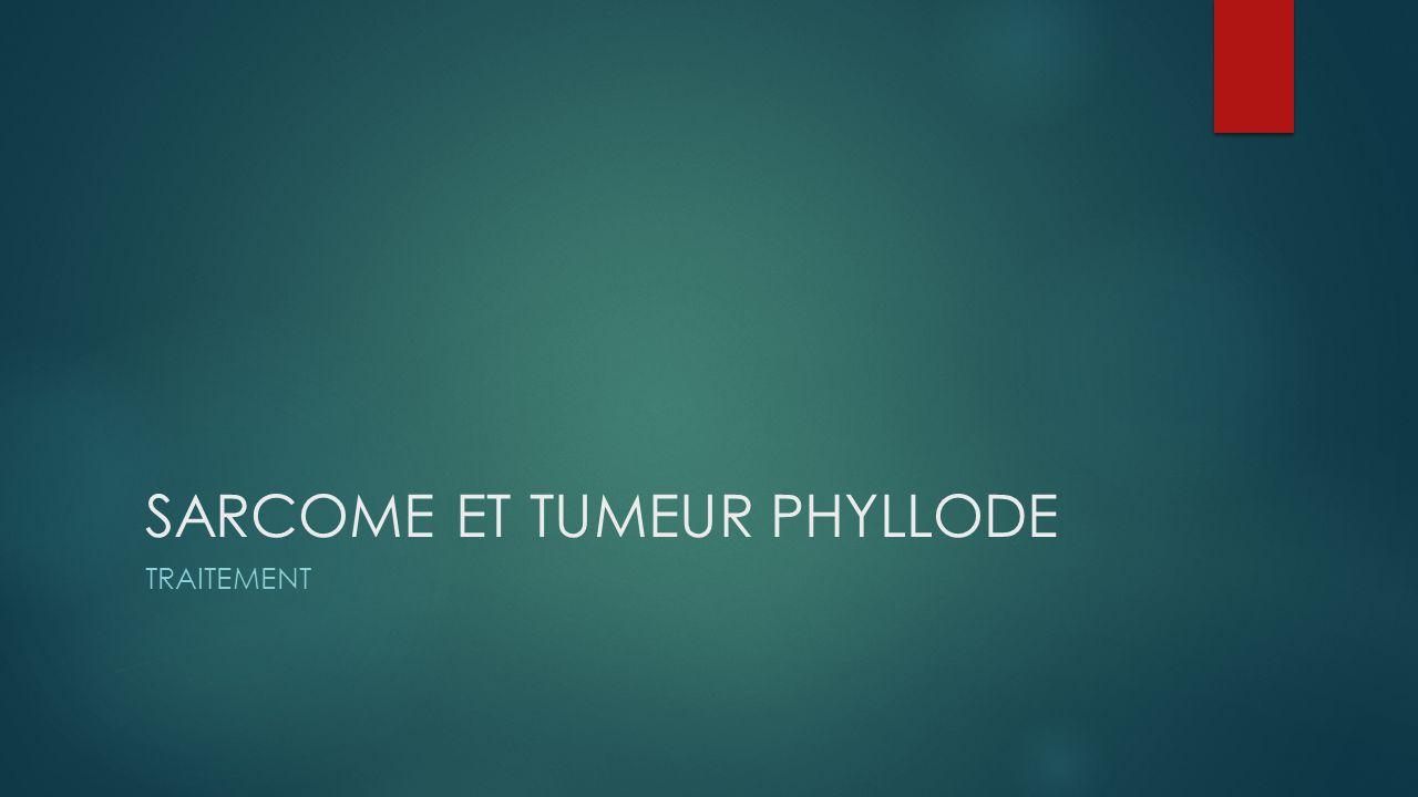 SARCOME ET TUMEUR PHYLLODE