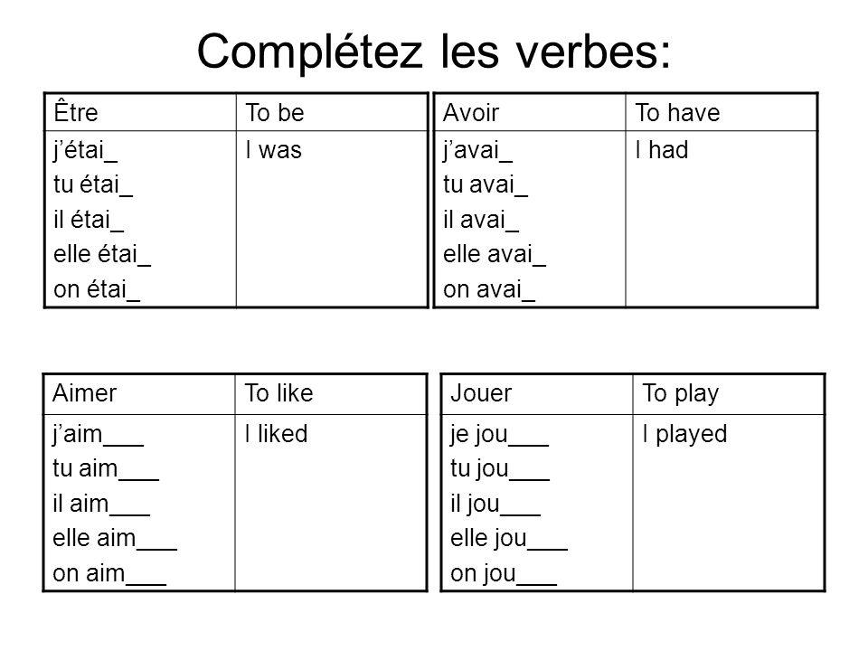 Complétez les verbes: Être To be j'étai_ tu étai_ il étai_ elle étai_