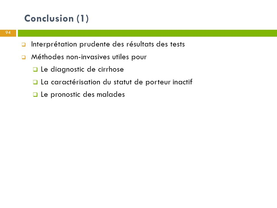 Conclusion (1) Interprétation prudente des résultats des tests